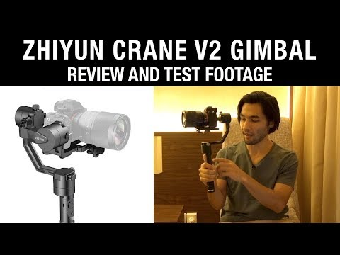 Zhiyun Crane v2 Gimbal:   Test Footage