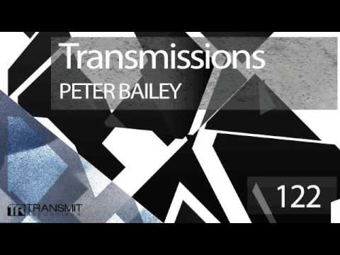 Transmissions 122 with Peter Bailey