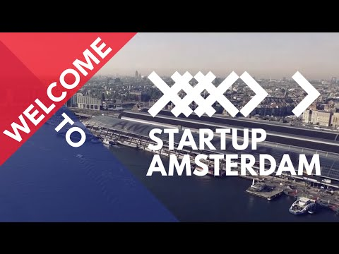 Welcome to Amsterdam - The Place to Be for Startups