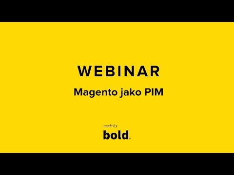 Webinar: Magento jako PIM