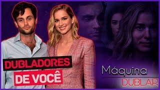 ✔Conheça os DUBLADORES de VOCÊ no Brasil (Original Netflix) - #MáquinaDeDublar