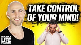 HOW TO CONTROL YOUR THOUGHTS | Stefan James Motivation