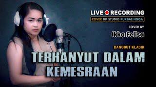 TERHANYUT DALAM KEMESRAAN - Ikka Felisha [COVER] Lagu Dangdut Hits Indonesia Musik Terbaru