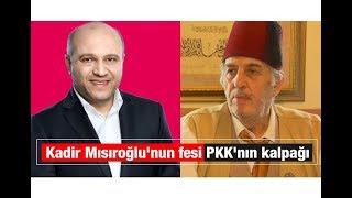 Salih Tuna  :Kadir Mısıroğlu'nun fesi, PKK'nın kalpağı