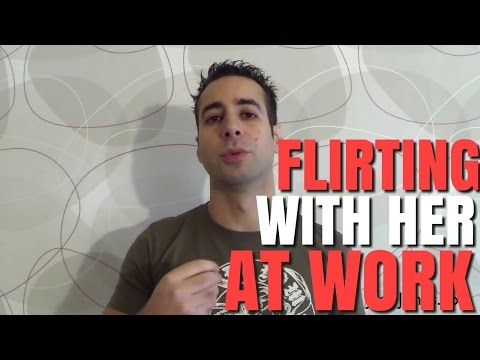 Should You Flirt With Girls At Work?