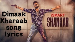 Dimaak Kharaab song lyrics || Ismart Shankar || Nani Creations
