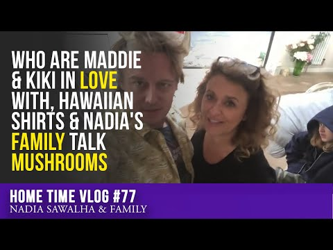 home-time-#77---who-are-maddie-&-kiki-in-love-with,-hawaiian-shirts-&-nadia's-family-talk-mushrooms