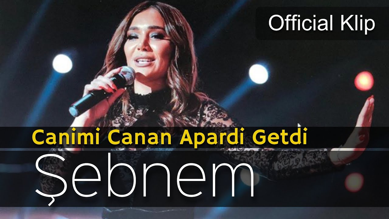 Sebnem Qehremanova Canimi Canan Apardi Getdi Official Video 2019 Youtube