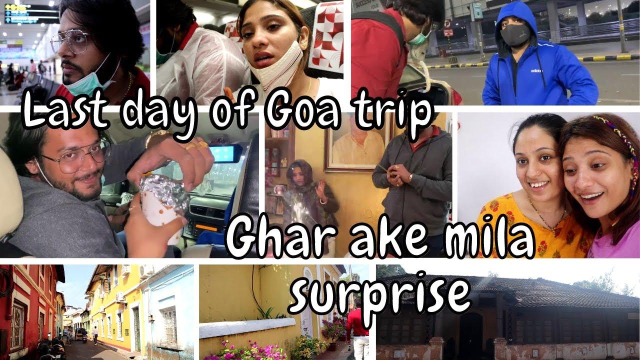 LAST DAY GOA  Trip || ghar aye to mila surprise ?? || shystyles vlog