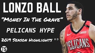 """Lonzo Ball """"Money In The Grave"""" PELICANS HYPE 2019 Highlights ᴴᴰ"""