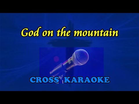 God on the mountain - karaoke with lyrics by Allan Saunders