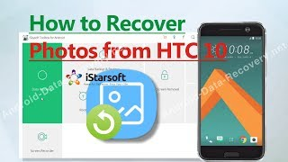 How to Recover Photos from HTC 10