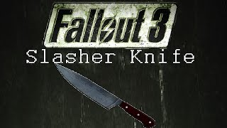 Fallout 3: Unique Weapons - Slasher Knife