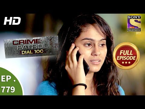 Crime Patrol Dial 100 - Ep 779 - Full Episode - 17th May