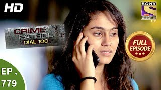 Crime Patrol Dial 100 - Ep 779 - Full Episode - 17th May, 2018