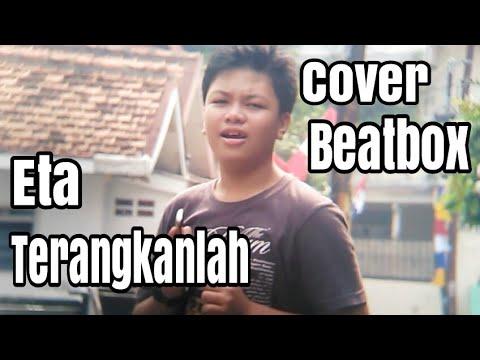 Eta Terangkanlah   Cover Beatbox