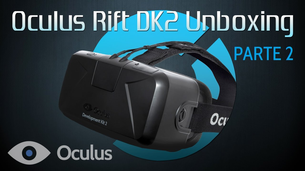 Oculus Rift DK2 - Parte 2: UNBOXING - YouTube