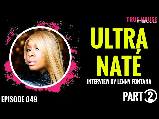 Ultra Naté interviewed by Lenny Fontana for True House Stories # 049 (Part 2)