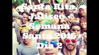 Restos del mundo Santa Rita, Jalisco - Semana Santa 2015 Día 2