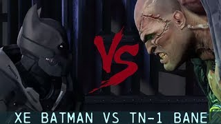 CHAR SWAPS; Batman; Arkham Origins; XE Batman Vs TN-1 Bane