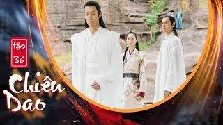 Chiêu Dao (Lồng Tiếng) - Tập 36 FULL HD | Hứa Khải, Bạch Lộc (17h, Thứ 2-6 trên HTV7)