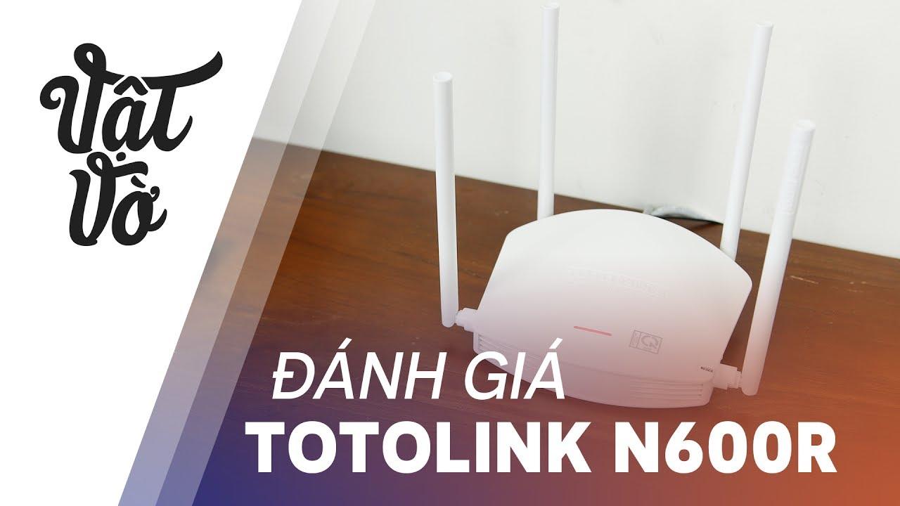 Mua 1 mà được 4 Totolink N600R: giá tốt, nhiều tính năng