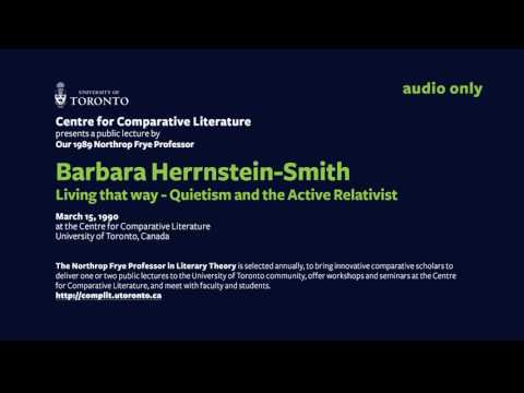 Barbara Herrnstein Smith - March 15, 1990 - Living that way  Quietism and the Active Relativist