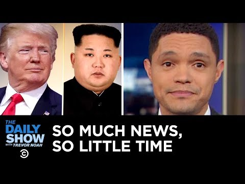 So Much News, So Little Time: Trump's Trip, Cohen's Testimony & Ivanka's Interview   The Daily Show