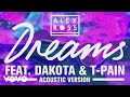 Alex Ross Dreams Feat Dakota T Pain Dreams