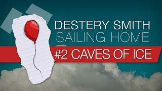 02 - Caves of Ice [Destery Smith - Sailing Home] Lyric Video