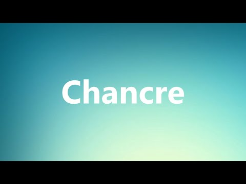 Chancre - Medical Definition and Pronunciation