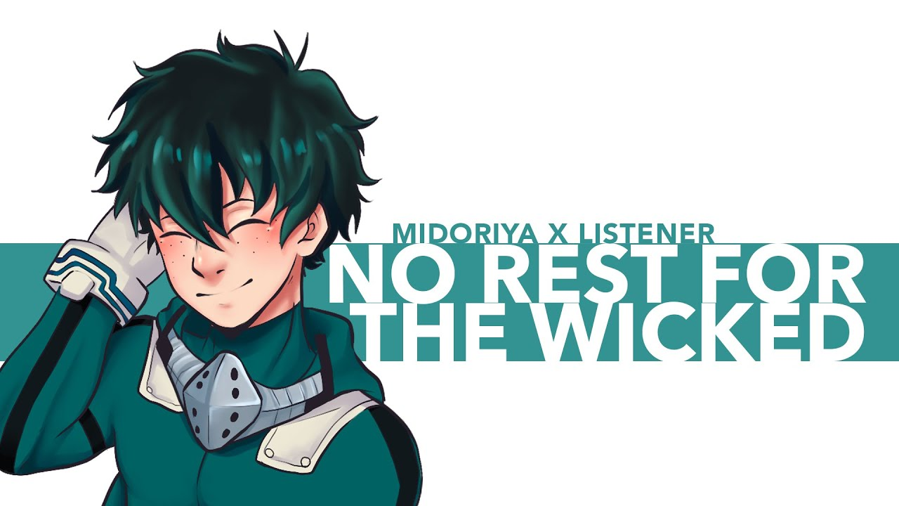 No Rest For The Wicked | Midoriya Izuku x Listener {BNHA ASMR Fanfiction Reading}