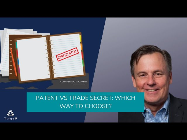 Patent vs Trade Secret: Which way to go?