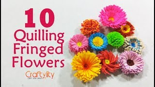 DIY 10 Quilling Fringed flowers | quilling flowers | how to make fringed flower in quilling