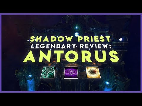 Shadow Priest Legendary Review 7.3.2: Antorus, the Burning Throne