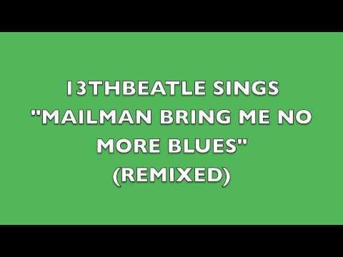MAILMAN BRING ME NO MORE BLUES(REMIX)-BEATLES COVER