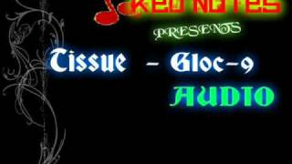 Watch Gloc9 Tissue video