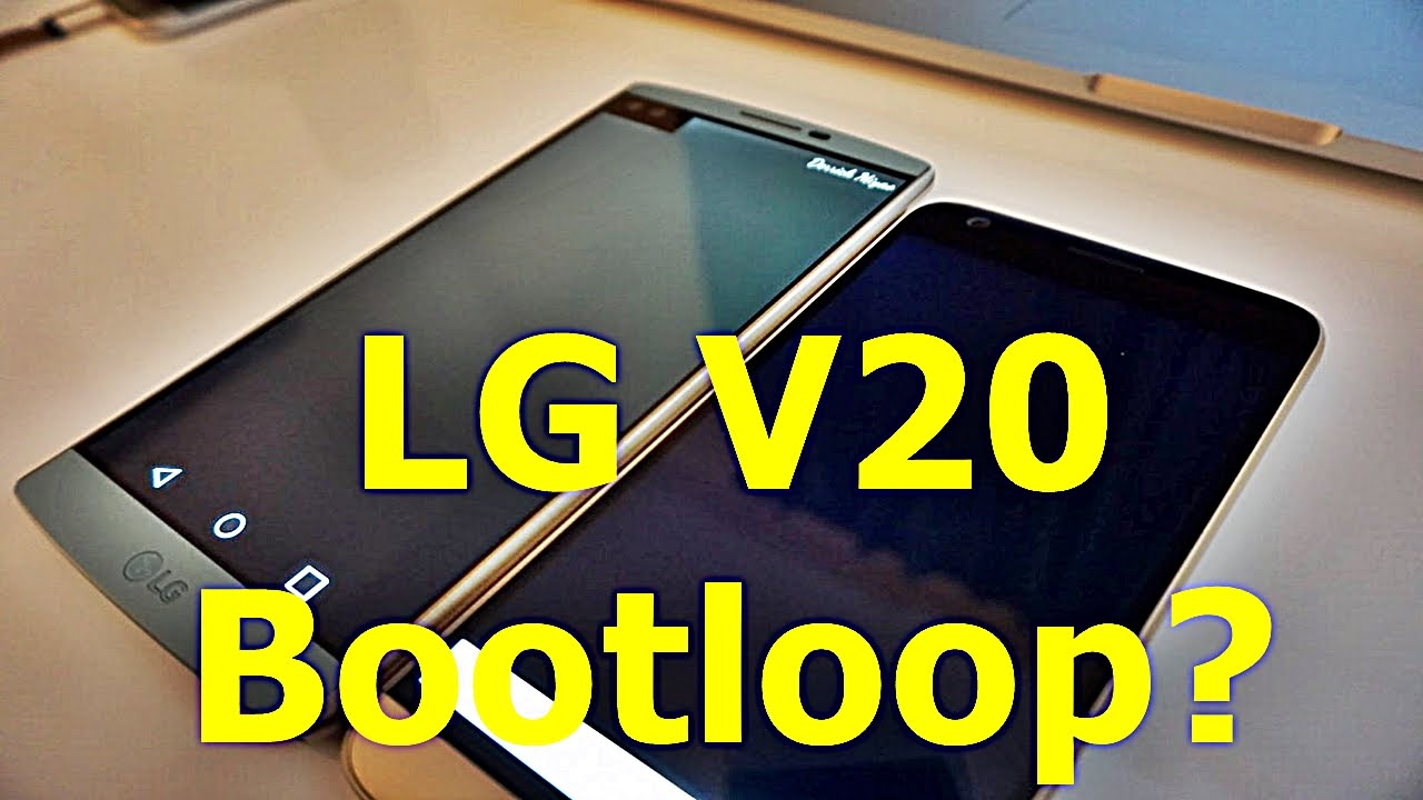 LG V20 Bootloop Potential Concerns