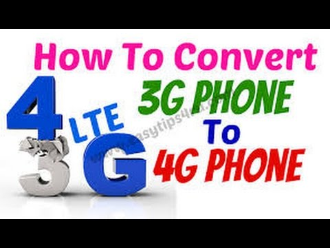 How to convert 2G/3G mobile to 4G network