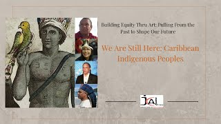 We Are Still Here: Caribbean Indigenous Peoples
