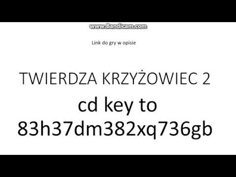 CD KEY DO TWIERDZY KRZYŻOWIEC 2 +LINK DO GRY