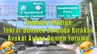 Teoman'ı Müziğe Tekrar Dönmek Zorunda Bırakan Avukat Ayhan Ogmen Yorumu :)