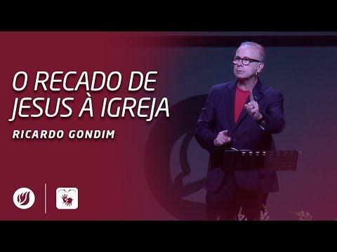 O RECADO DE JESUS À IGREJA | Ricardo Gondim