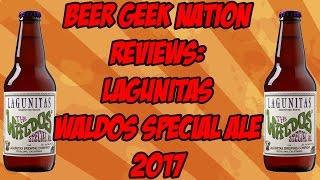 Gambar cover Lagunitas Waldo's Special Ale (2017 vintage) | Beer Geek Nation Craft Beer Reviews