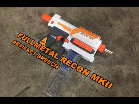 FULLMETAL NERF RECON MKII - Artifact Breech System Review   Walcom S7