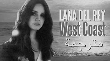 Download West Coast By Lana Del Rey Mp3 Free And Mp4
