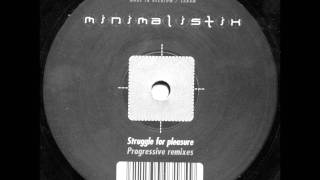 Minimalistix - Struggle For Pleasure (Filterheadz Remix)