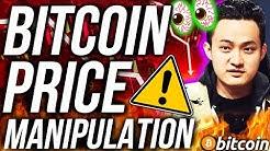 BITCOIN PRICE MANIPULATION!? ALTCOINS AT WAR! JUSTIN SUN SCAMS!! CRYPTO NEWS!