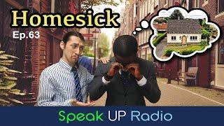 英語リスニングラジオ【Ep.63】ホームシック//Homesick - Speak UP Radio