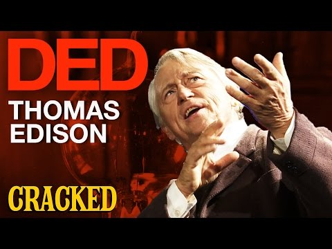 DED Talks: Why Thomas Edison Was History's Biggest Dick